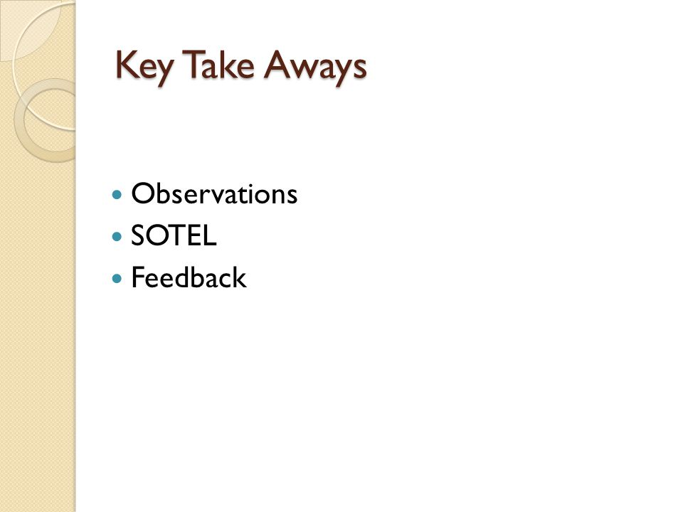 Key Take Aways Observations SOTEL Feedback