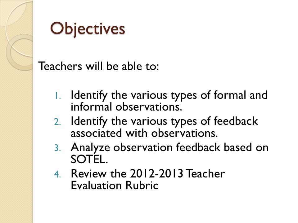 Agenda Do Now Purpose for Observing Teaching and Providing Feedback Types of Observations and Feedback Key Take Aways Exploring the 2012-2013 Teacher Evaluation Rubric