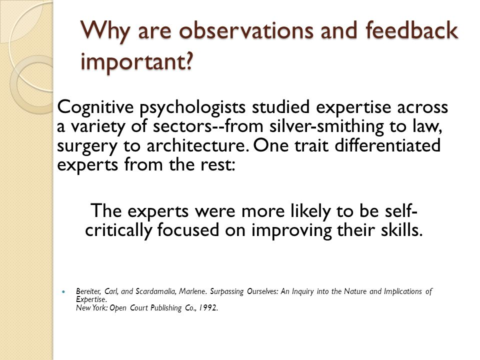 Why are observations and feedback important.