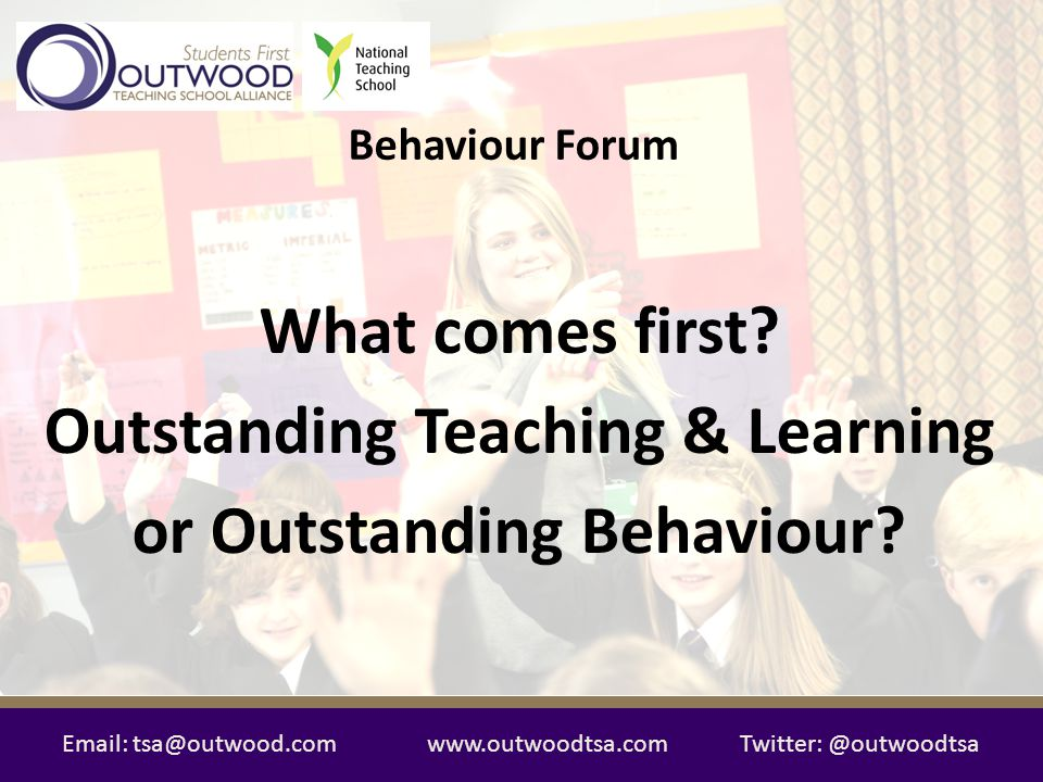 Email: tsa@outwood.comwww.outwoodtsa.comTwitter: @outwoodtsa 1.Getting the simple things right: Charlie Taylor's behaviour checklist, DfE, 2011 2.Improving teacher training for behaviour, Teaching Agency, 2012 3.Effective Teaching – evidence and practice - 3 rd edition, D.
