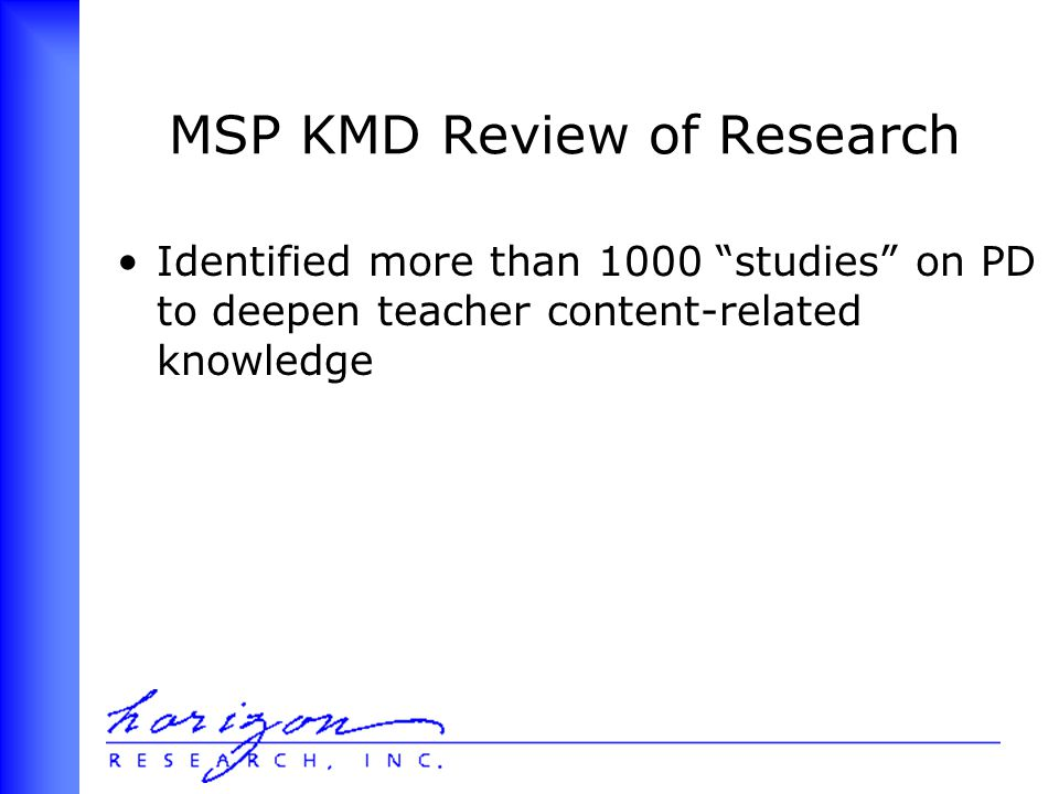 MSP KMD Review of Research Identified more than 1000 studies on PD to deepen teacher content-related knowledge