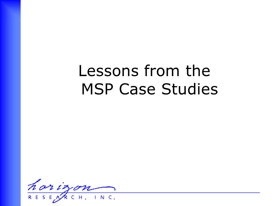 Lessons from the MSP Case Studies