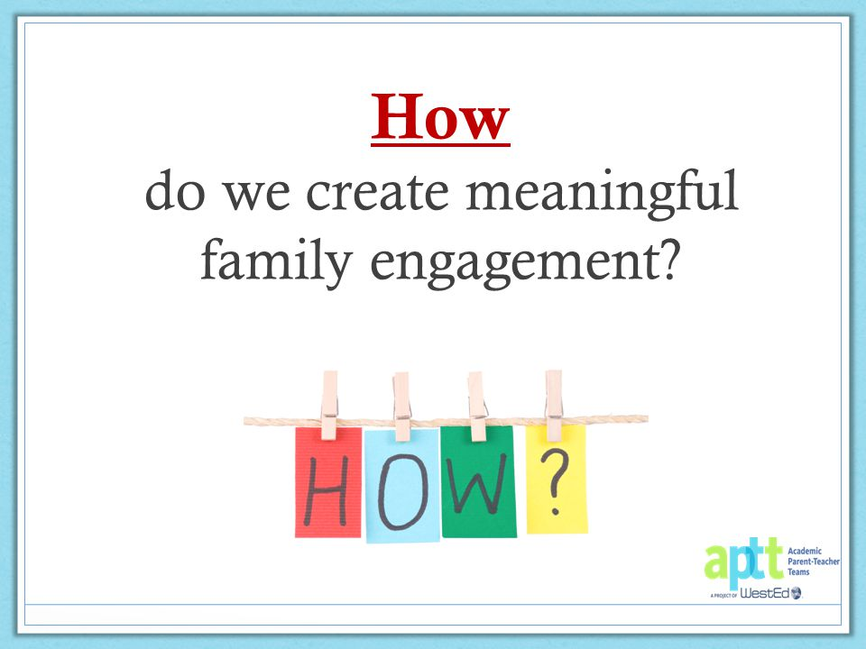 How do we create meaningful family engagement