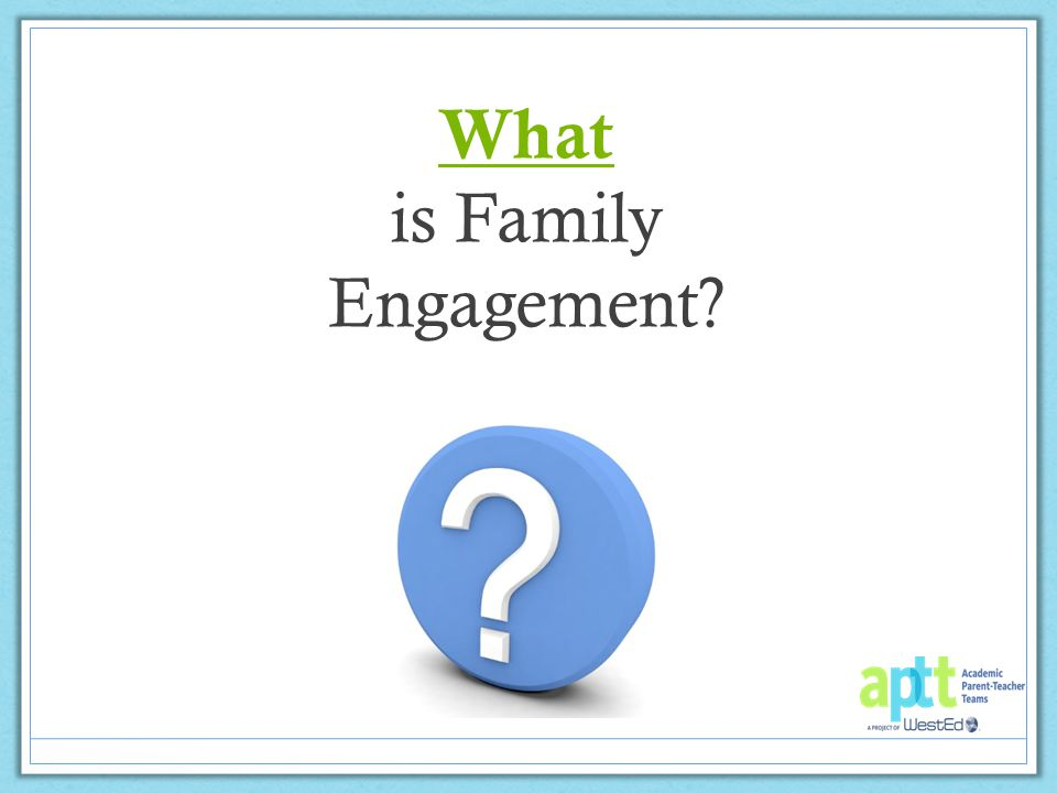 Family engagement is parent-teacher collaboration to drive student learning and achievement.