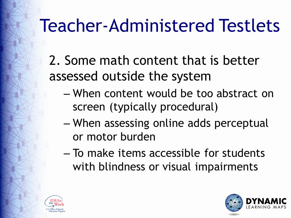 Teacher-Administered Testlets 2.