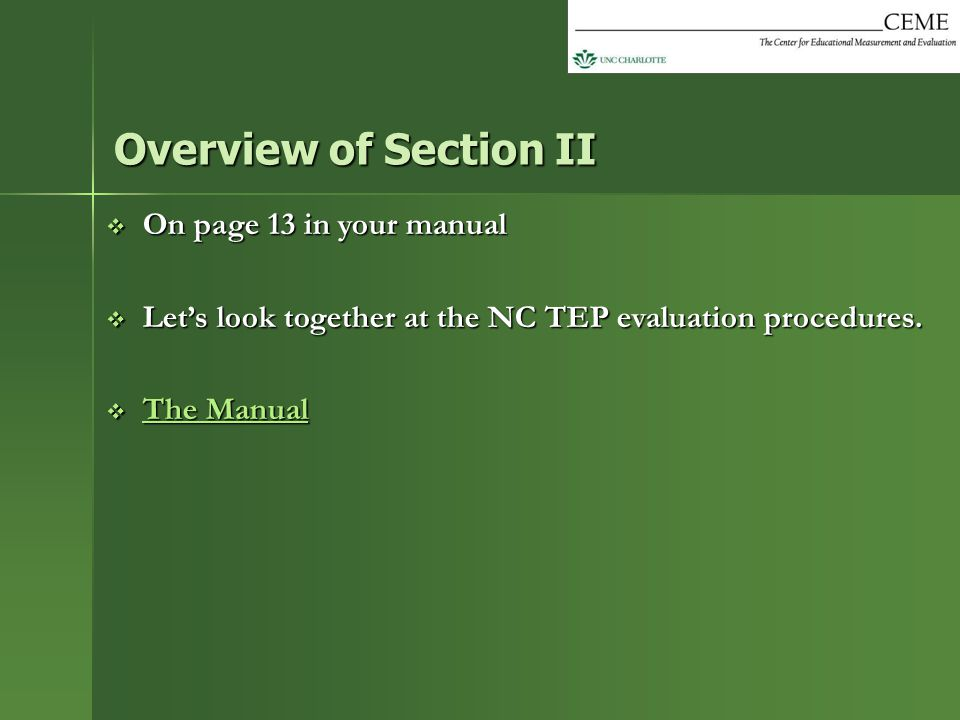  On page 13 in your manual  Let's look together at the NC TEP evaluation procedures.  The Manual The ManualThe Manual Overview of Section II