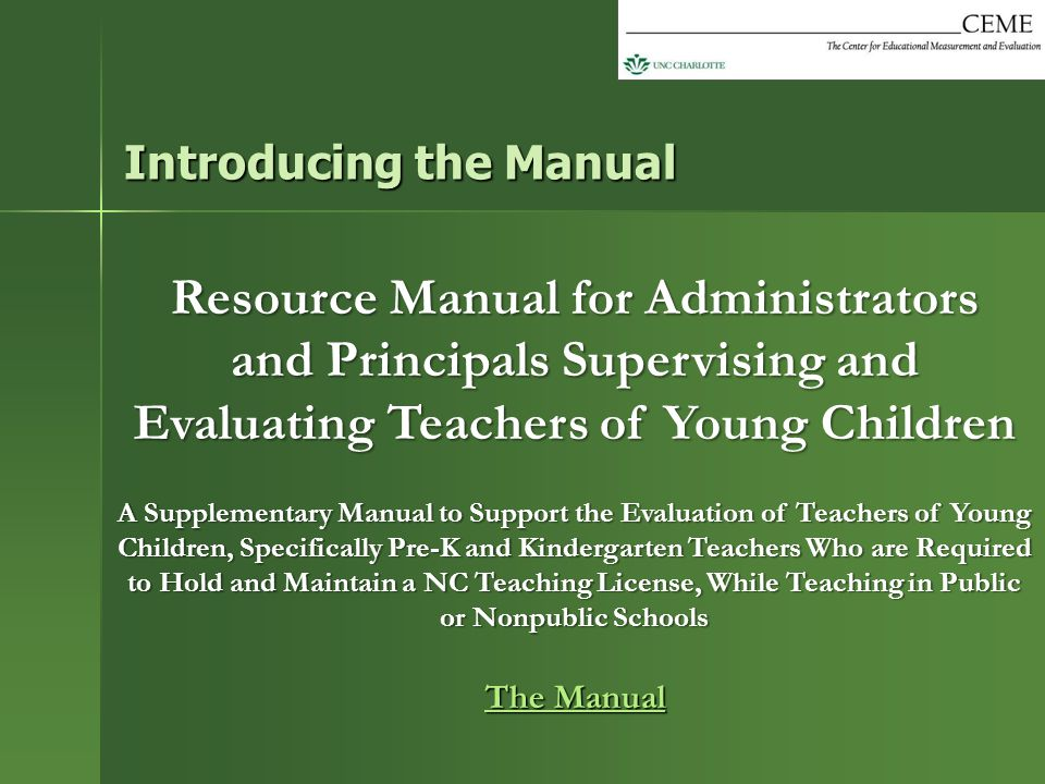 Resource Manual for Administrators and Principals Supervising and Evaluating Teachers of Young Children A Supplementary Manual to Support the Evaluati