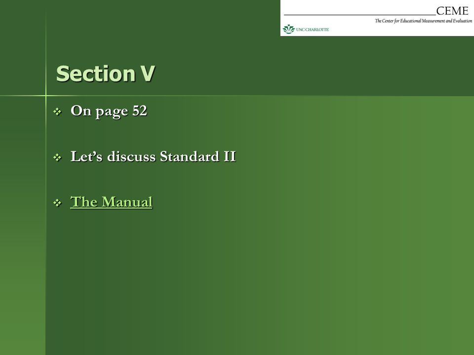  On page 52  Let's discuss Standard II  The Manual The ManualThe Manual Section V