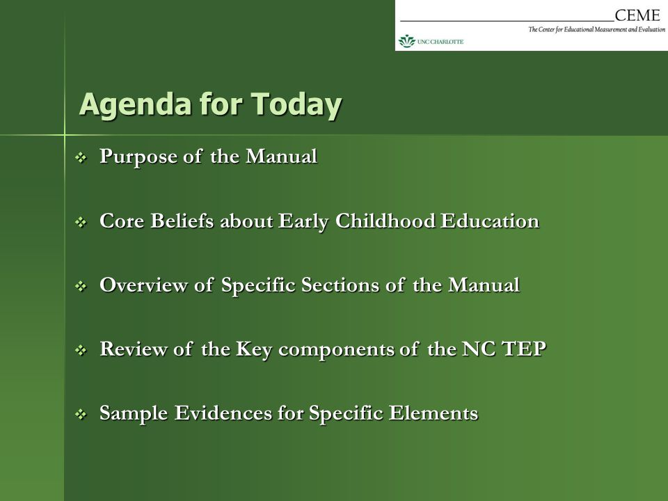  To offer examples of how the North Carolina Teacher Evaluation Process (NC TEP) can be translated into indicators of high quality teaching in early childhood settings  To illustrate how the NC TEP can be used to promote the professional development of early childhood teachers  To outline the procedures and identify resources for using the NC TEP with early childhood teachers in public and nonpublic settings Purpose of the Manual