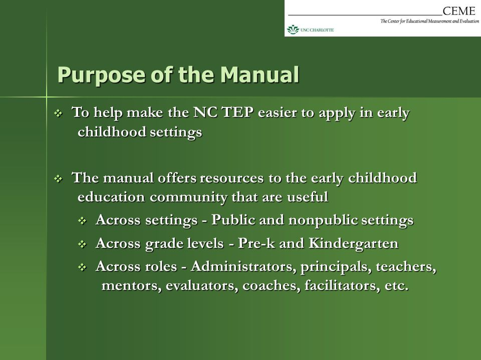  To help make the NC TEP easier to apply in early childhood settings  The manual offers resources to the early childhood education community that ar