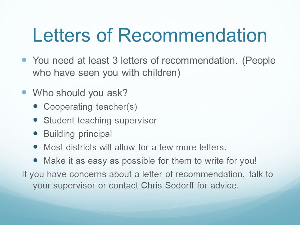 Letters of Recommendation You need at least 3 letters of recommendation.