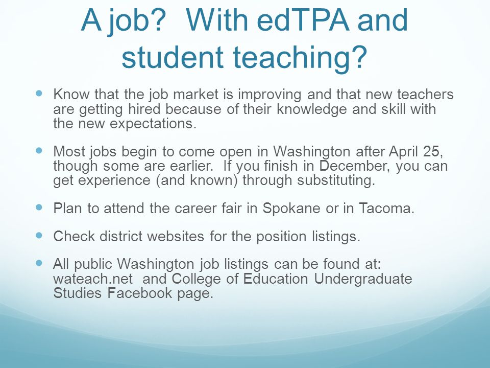 A job. With edTPA and student teaching.