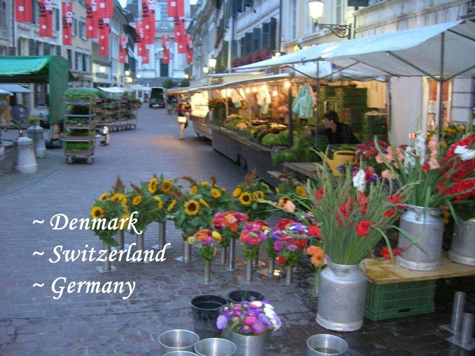 ~ Denmark ~ Switzerland ~ Germany