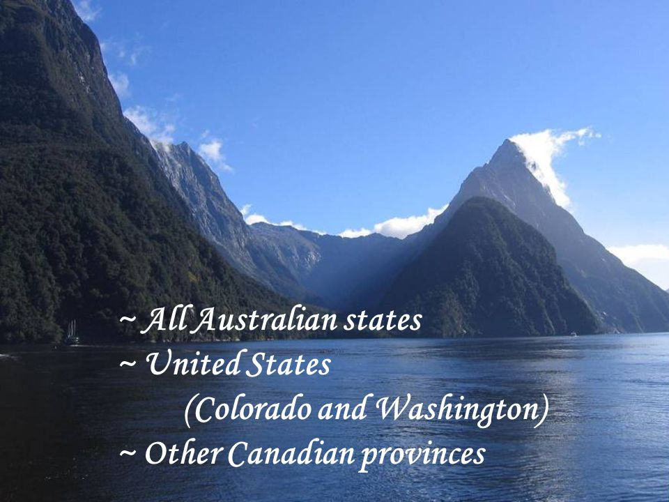 ~ All Australian states ~ United States (Colorado and Washington) ~ Other Canadian provinces