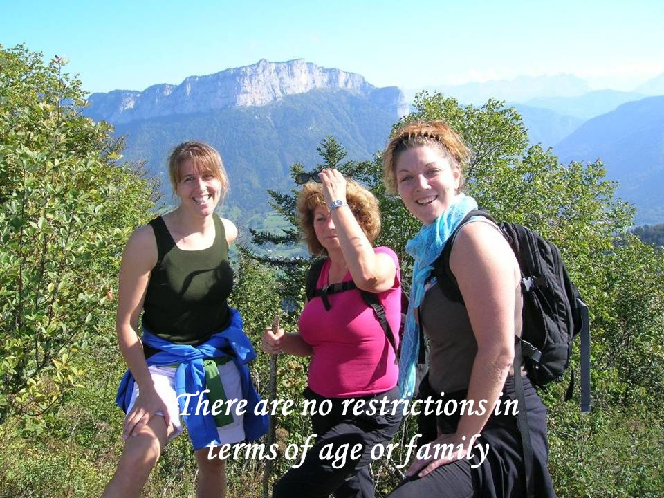 There are no restrictions in terms of age or family