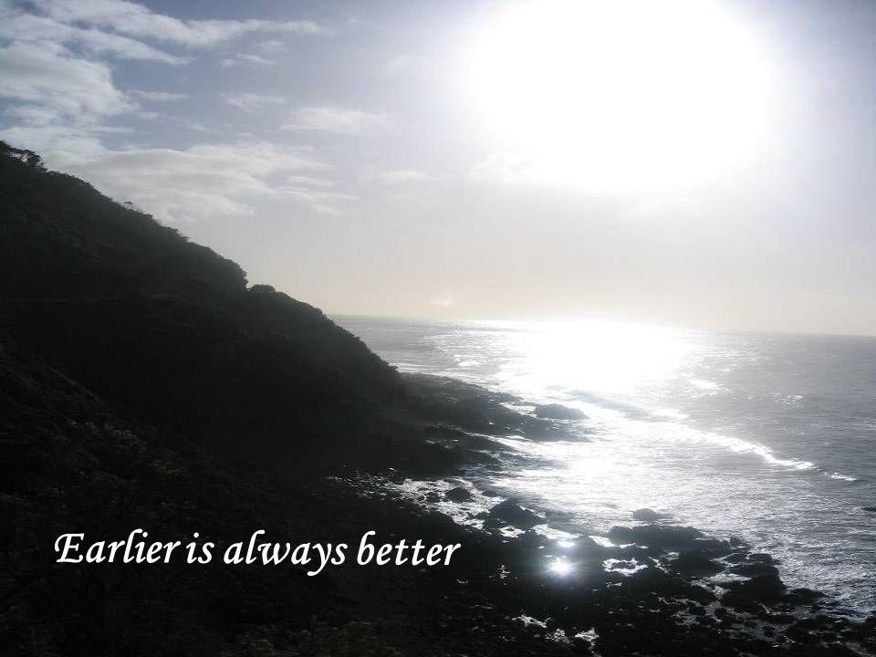 Earlier is always better