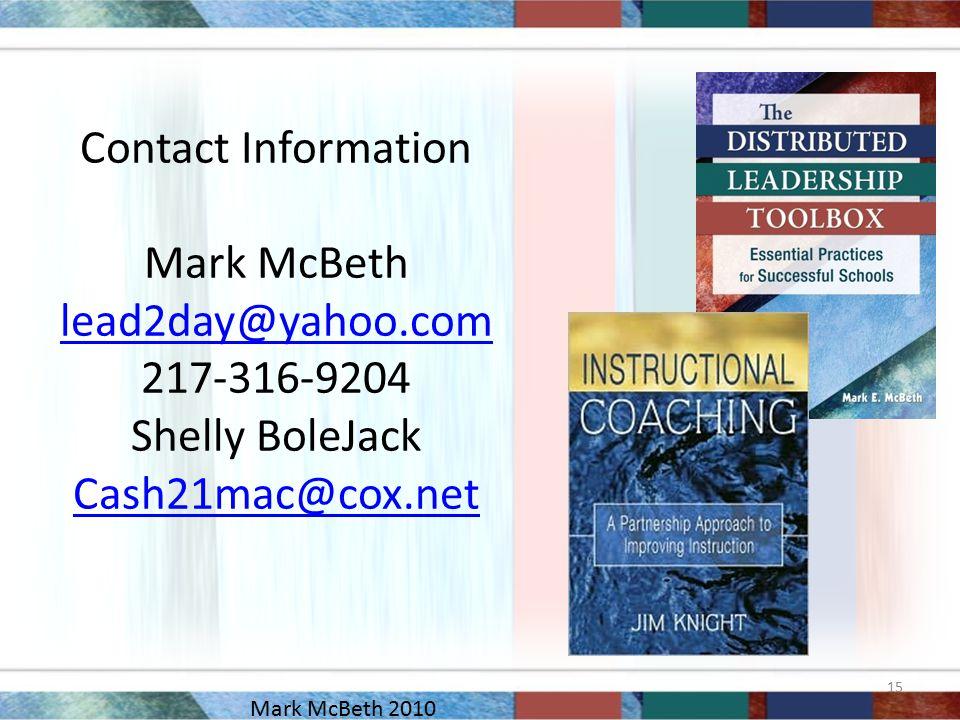 Contact Information Mark McBeth lead2day@yahoo.com 217-316-9204 Shelly BoleJack Cash21mac@cox.net lead2day@yahoo.com Cash21mac@cox.net 15 Mark McBeth
