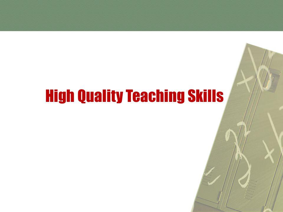 High Quality Teaching Skills
