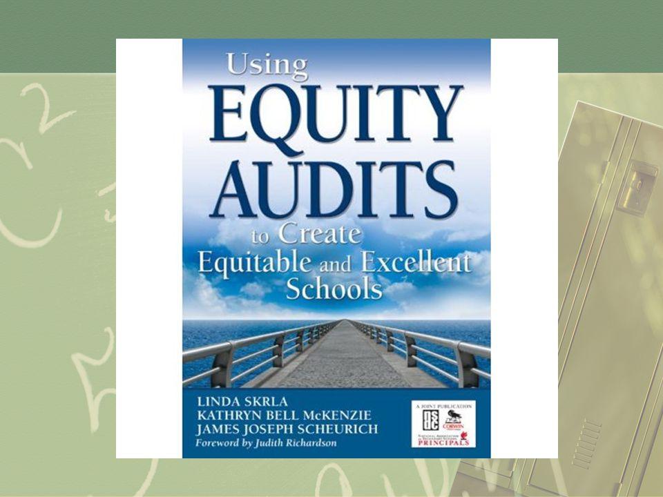 The Goal Equitable and Excellent Schools Teacher Quality Programmatic Equity Achievement Equity Skrla, McKenzie, Scheurich (2008,2009)