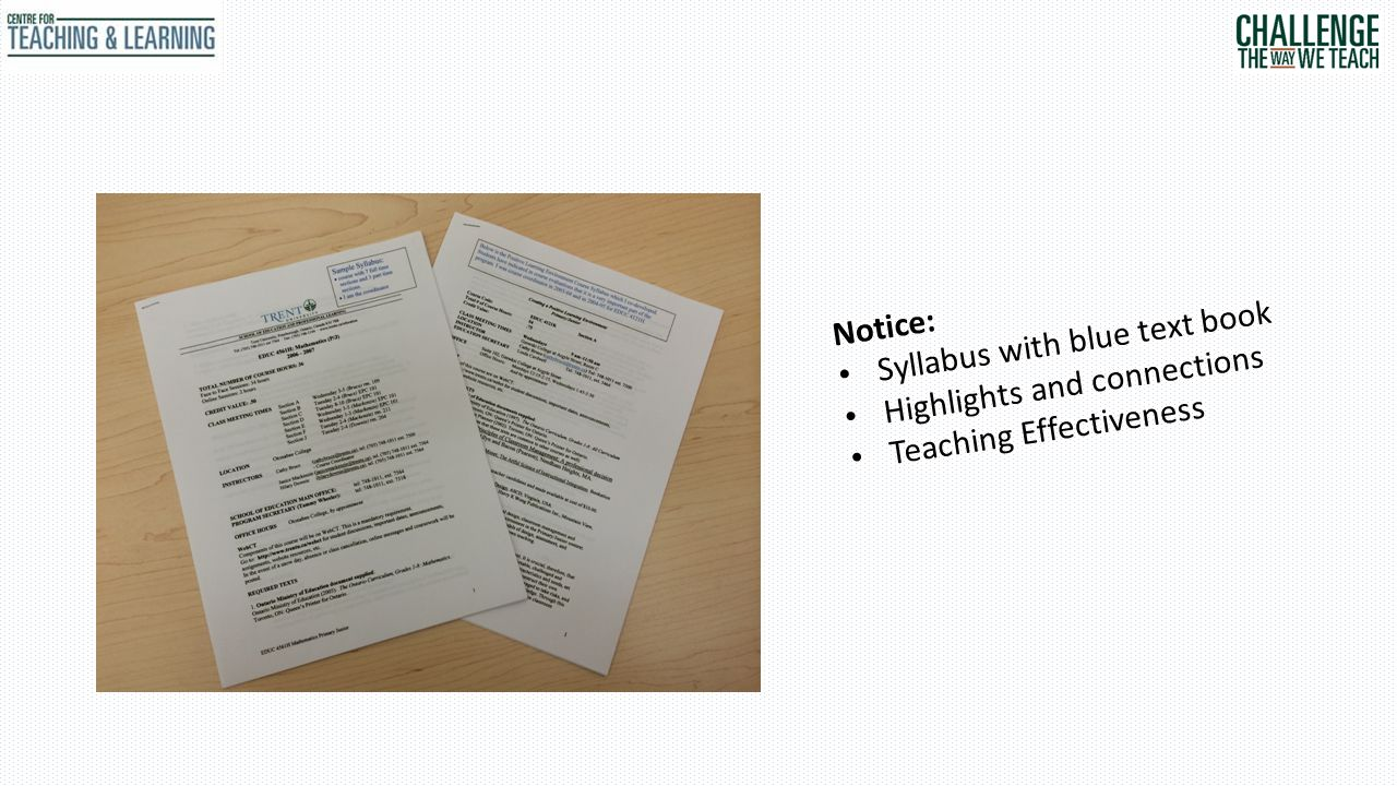 Notice: Syllabus with blue text book Highlights and connections Teaching Effectiveness