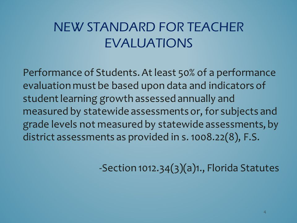 Performance of Students. At least 50% of a performance evaluation must be based upon data and indicators of student learning growth assessed annually