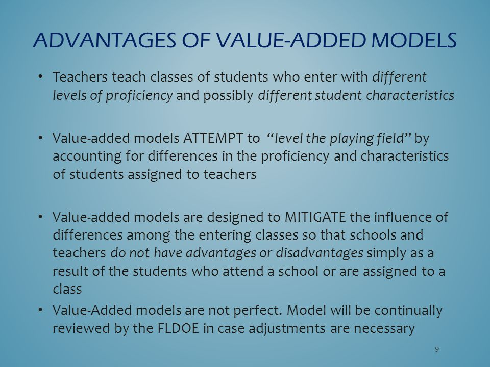 Teachers teach classes of students who enter with different levels of proficiency and possibly different student characteristics Value-added models AT