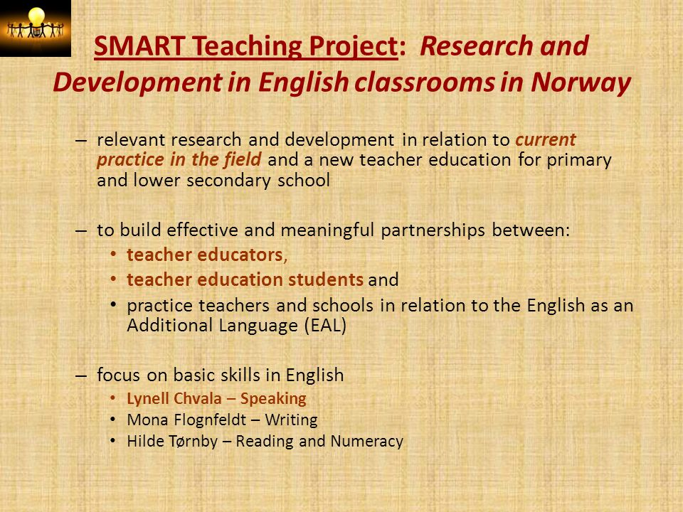 SMART Teaching Project: Research and Development in English classrooms in Norway – relevant research and development in relation to current practice i