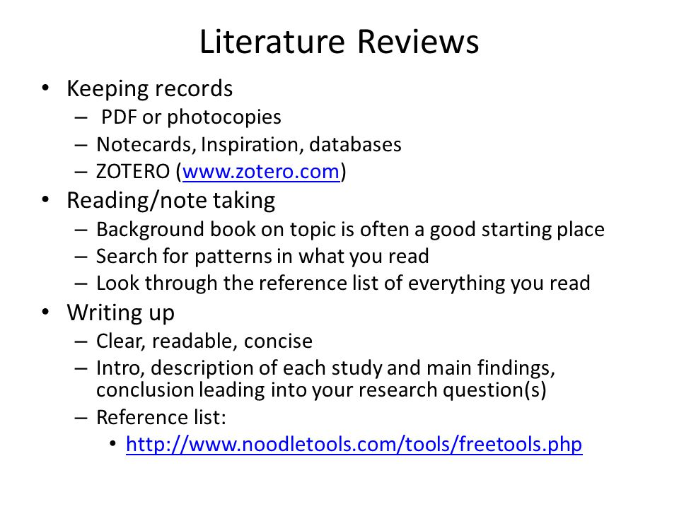 Literature Reviews Keeping records – PDF or photocopies – Notecards, Inspiration, databases – ZOTERO (www.zotero.com)www.zotero.com Reading/note takin