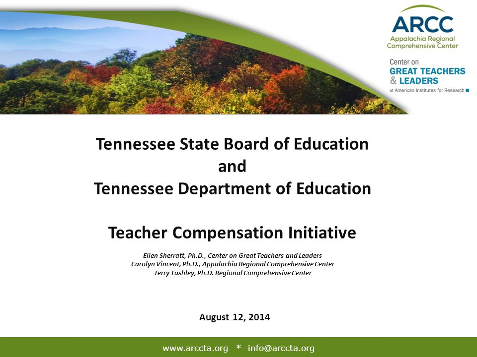 www.arccta.org * info@arccta.org Tennessee State Board of Education and Tennessee Department of Education Teacher Compensation Initiative Ellen Sherra