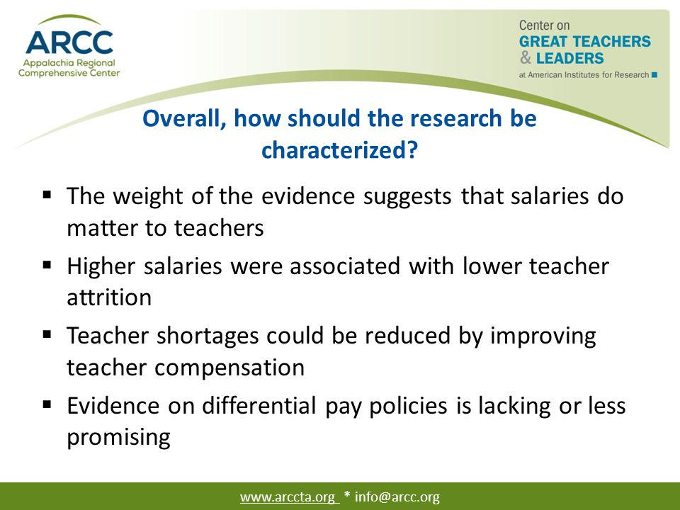 Overall, how should the research be characterized?  The weight of the evidence suggests that salaries do matter to teachers  Higher salaries were as