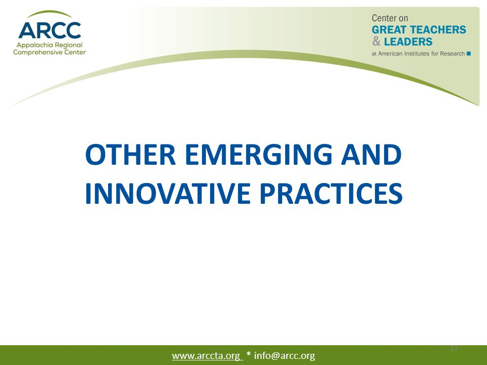 OTHER EMERGING AND INNOVATIVE PRACTICES www.arccta.org * info@arcc.org 27