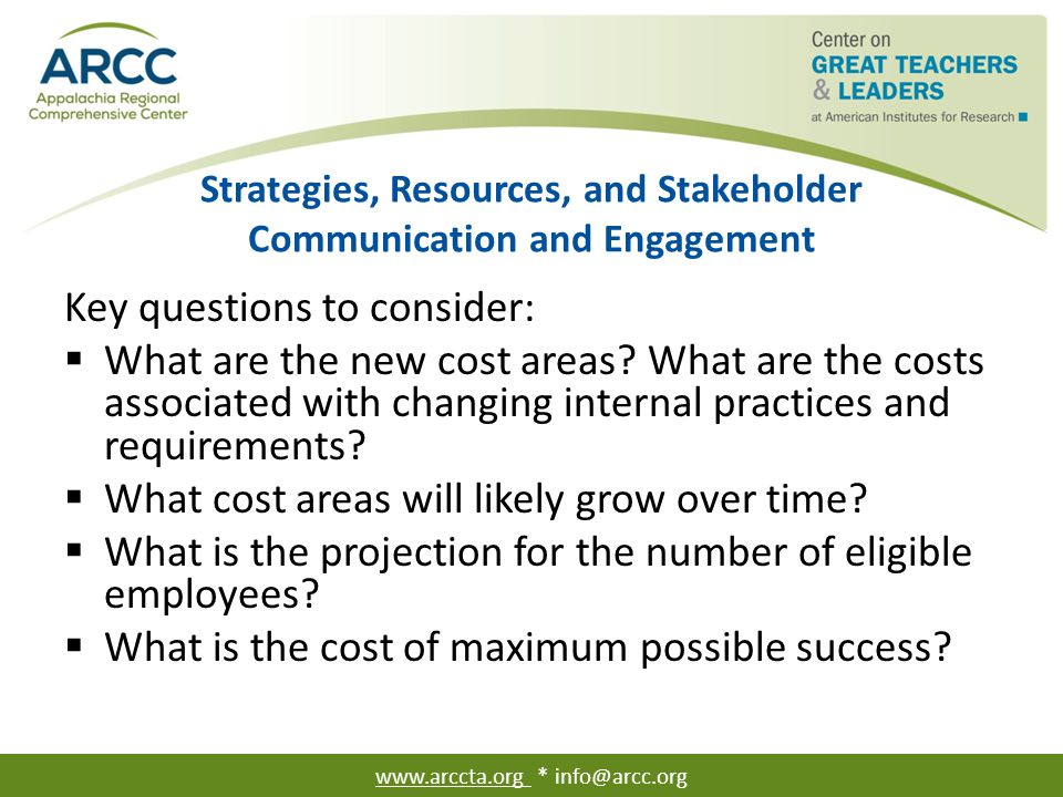 Strategies, Resources, and Stakeholder Communication and Engagement Key questions to consider:  What are the new cost areas? What are the costs assoc