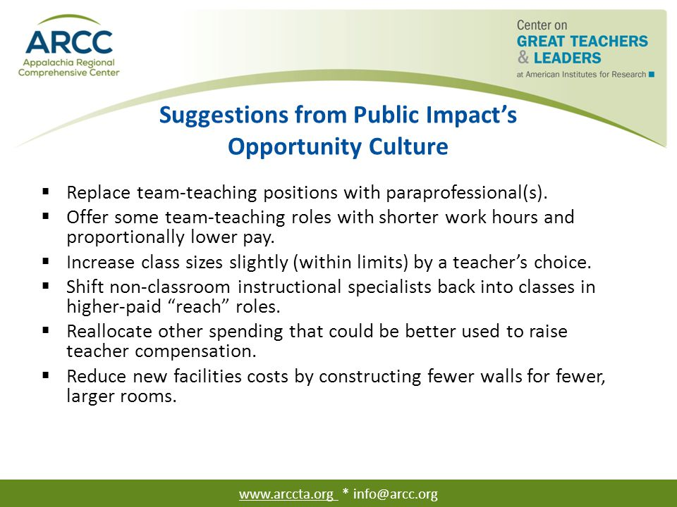 Suggestions from Public Impact's Opportunity Culture  Replace team-teaching positions with paraprofessional(s).  Offer some team-teaching roles with