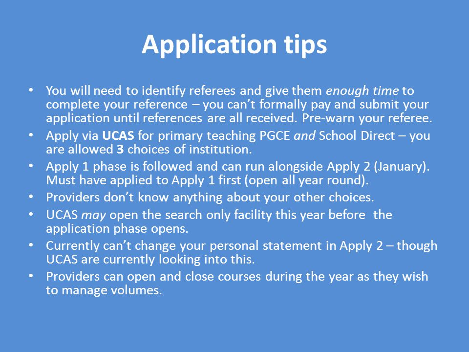 Application tips You will need to identify referees and give them enough time to complete your reference – you can't formally pay and submit your application until references are all received.
