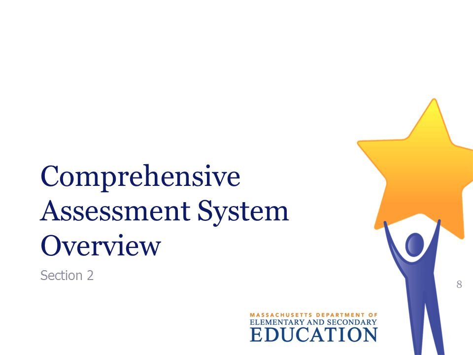 Comprehensive Assessment System Overview Section 2 8