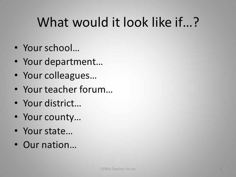 Consider…HOW 7CERRA Teacher Forum Key Takeaway #3