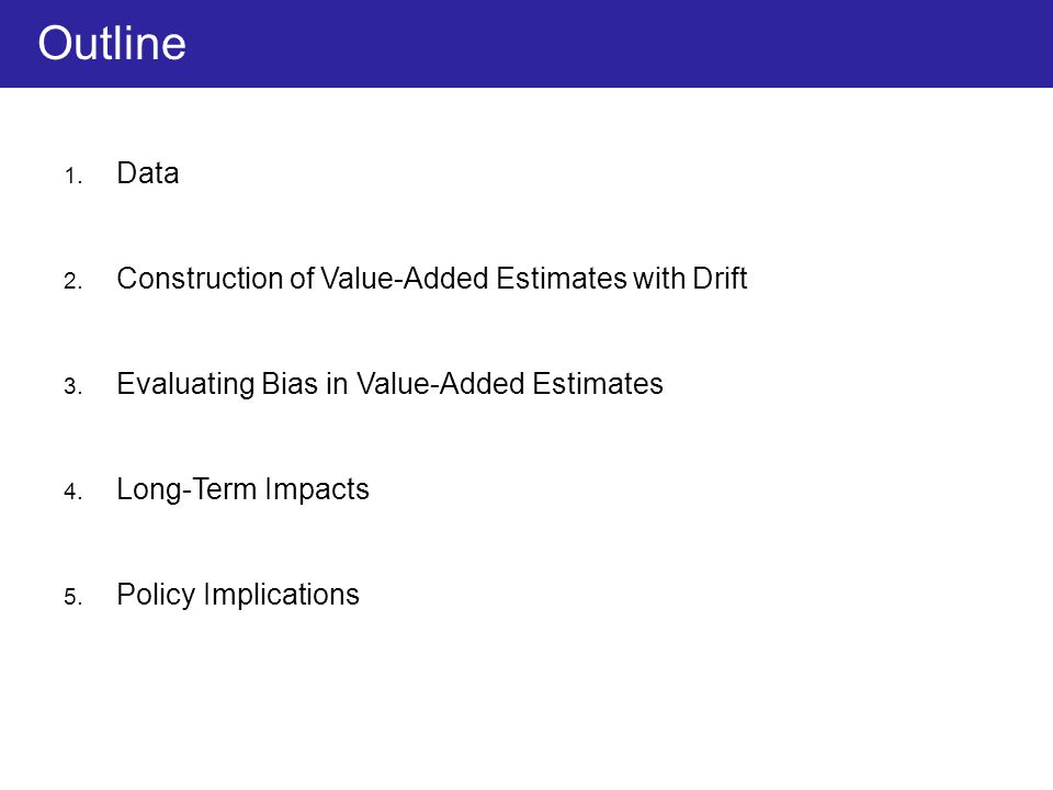 1.Data 2. Construction of Value-Added Estimates with Drift 3.