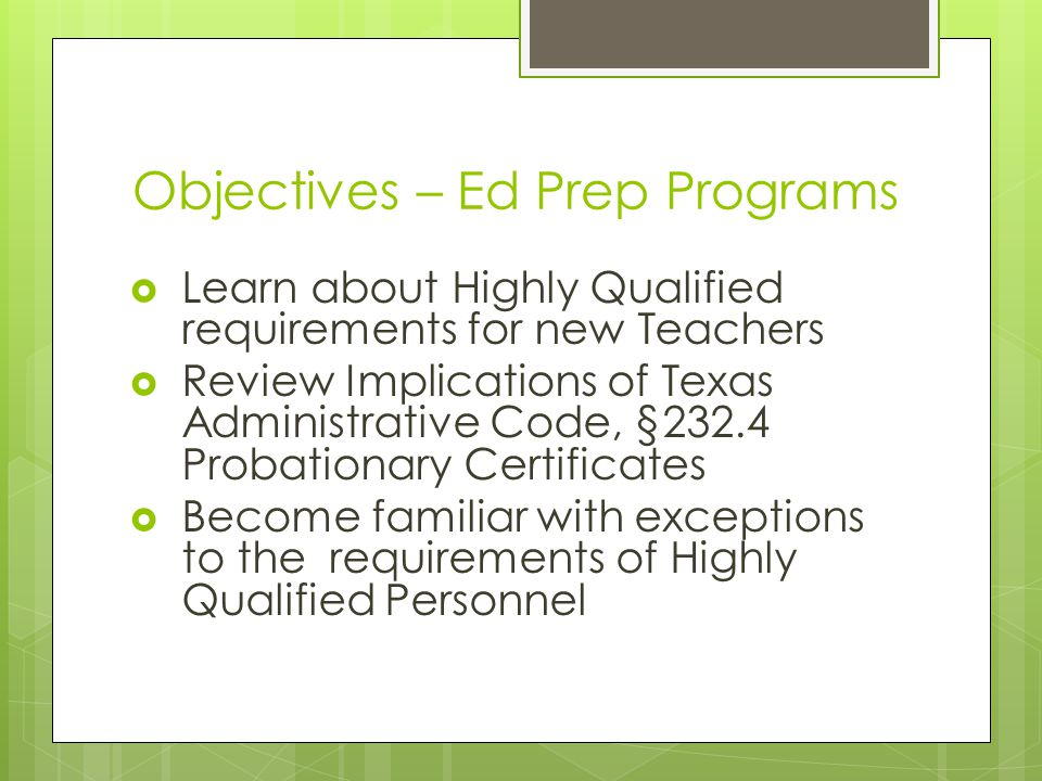 Objective 1-Requirements District HQ requirements are based on the acceptance of NCLB Title I, Part A funds.