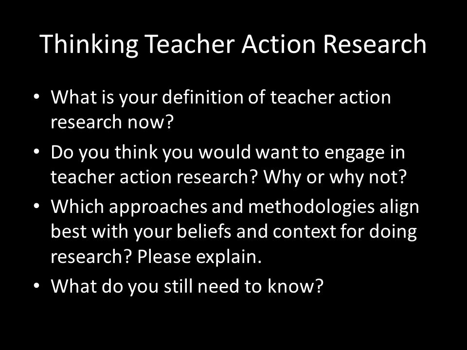 Thinking Teacher Action Research What is your definition of teacher action research now.