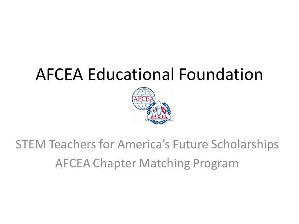 AFCEA Educational Foundation STEM Teachers for America's Future Scholarships AFCEA Chapter Matching Program