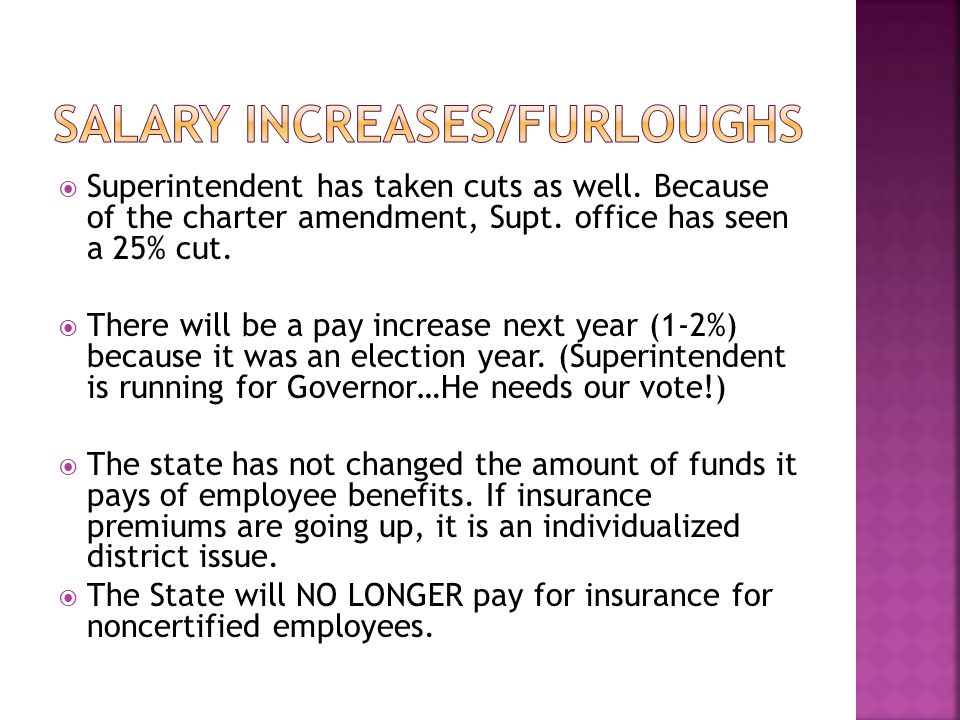  Superintendent has taken cuts as well. Because of the charter amendment, Supt.