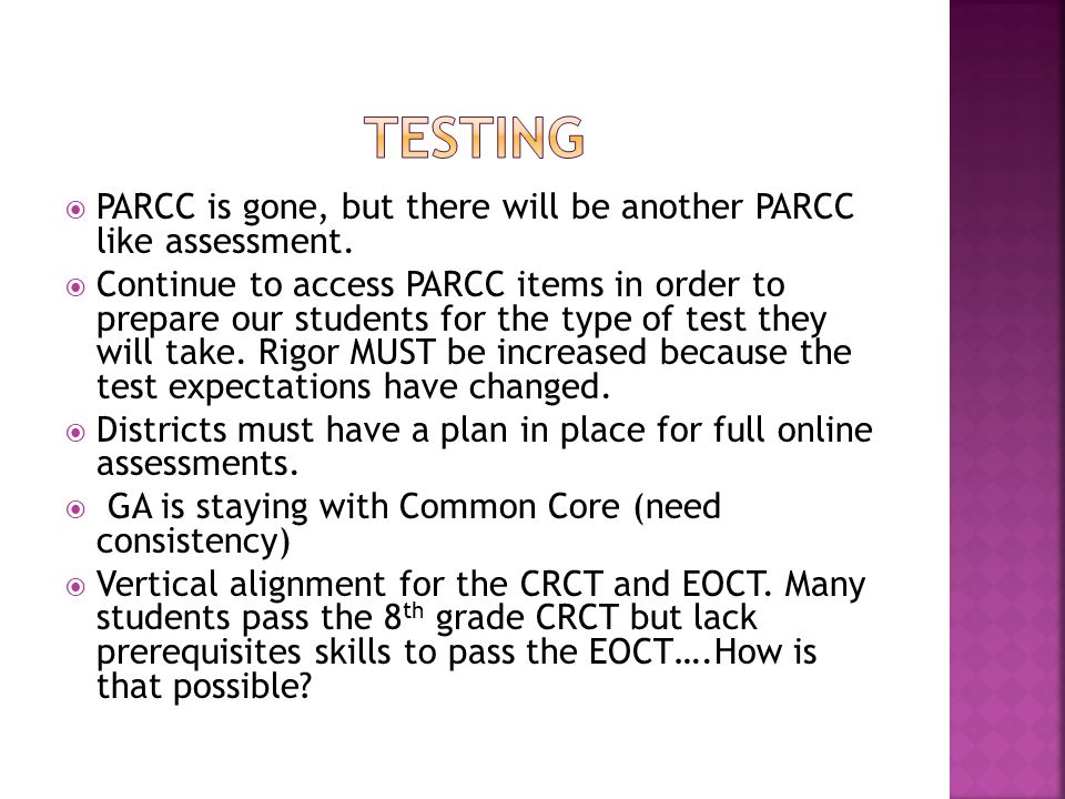  PARCC is gone, but there will be another PARCC like assessment.