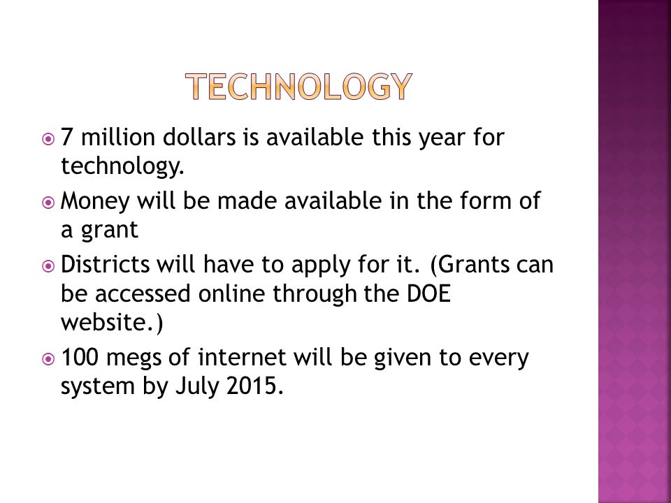  7 million dollars is available this year for technology.