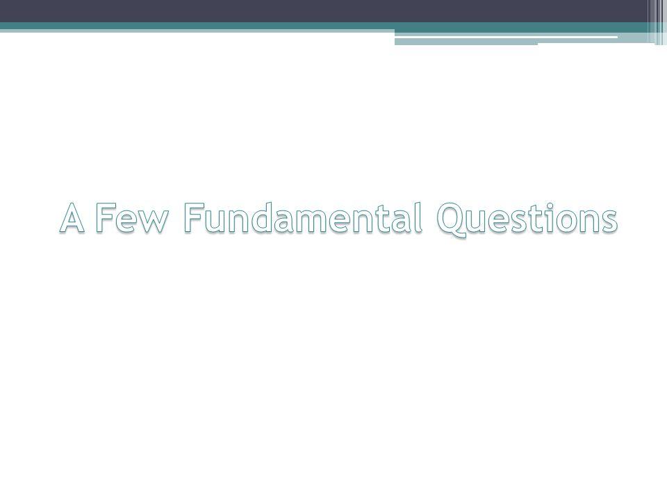 Fundamental Question 1.
