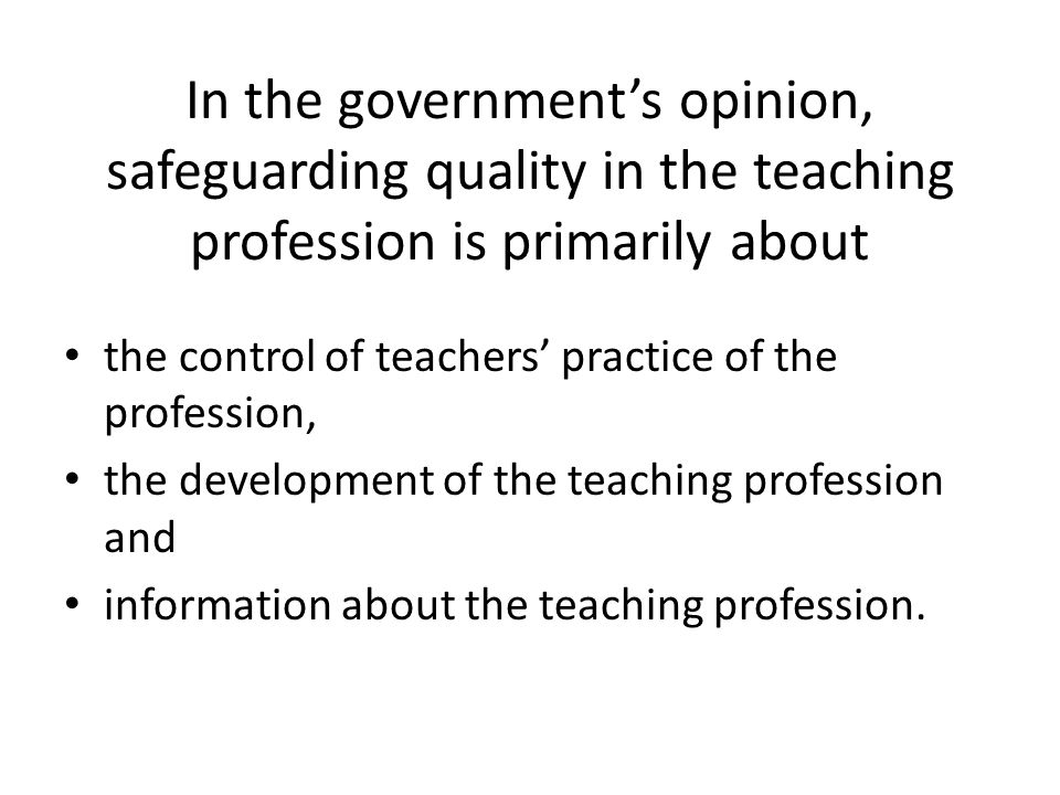 Professional certfication will increase the quality of the teaching in preschools and schools, i.e.