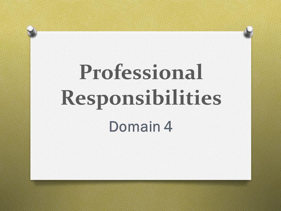 Professional Responsibilities Domain 4