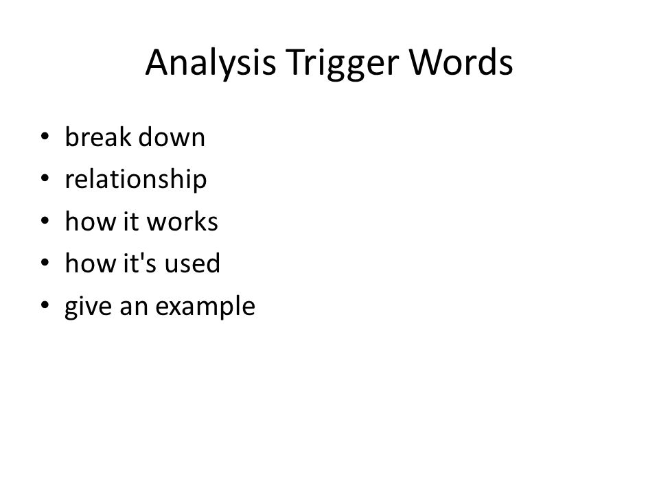 Analysis Trigger Words break down relationship how it works how it's used give an example