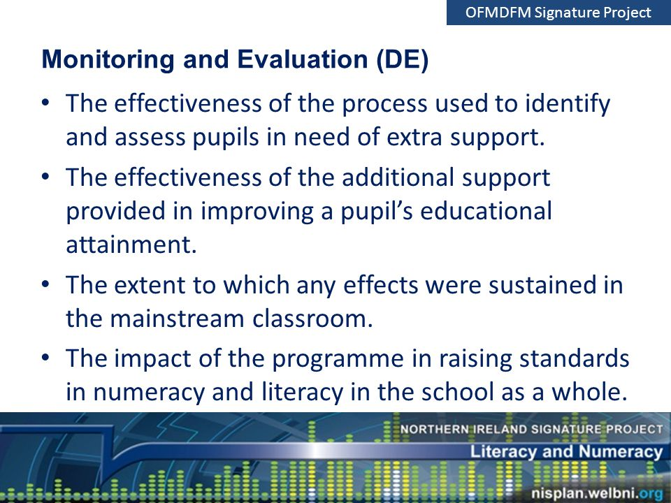Monitoring and Evaluation (DE) The effectiveness of the process used to identify and assess pupils in need of extra support.