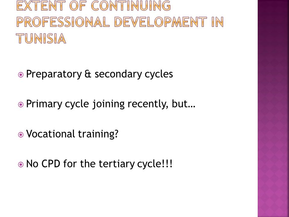  Preparatory & secondary cycles  Primary cycle joining recently, but…  Vocational training.