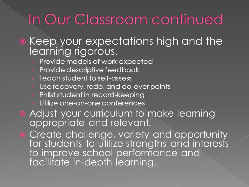  Keep your expectations high and the learning rigorous.